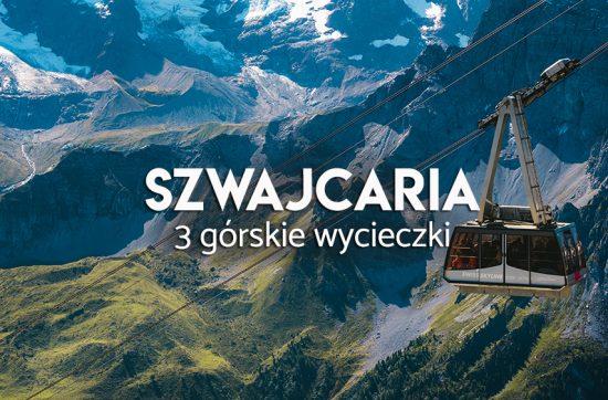 górskie atrakcje szwajcarii
