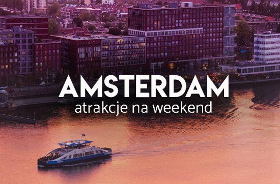 atrakcje Amsterdamu - co zwiedzać