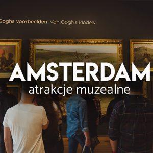 amsterdam - atrakcje muzealne - co zwiedzać