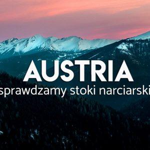 narty w Austrii - lista stoków