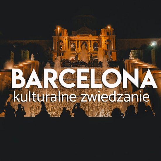 kulturalne atrakcje Barcelony