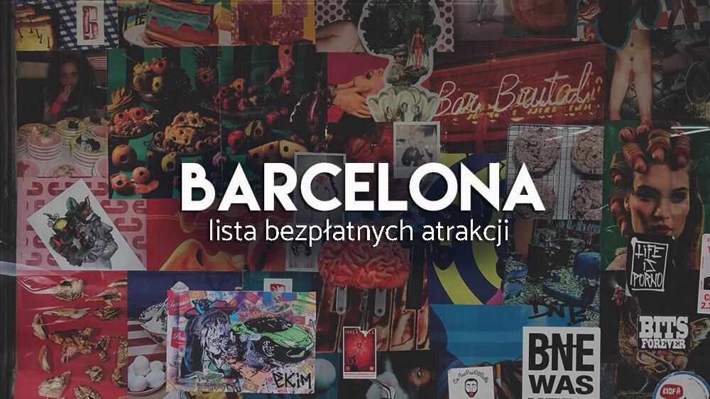 Barcelona za darmo - lista bezpłatnych atrakcji