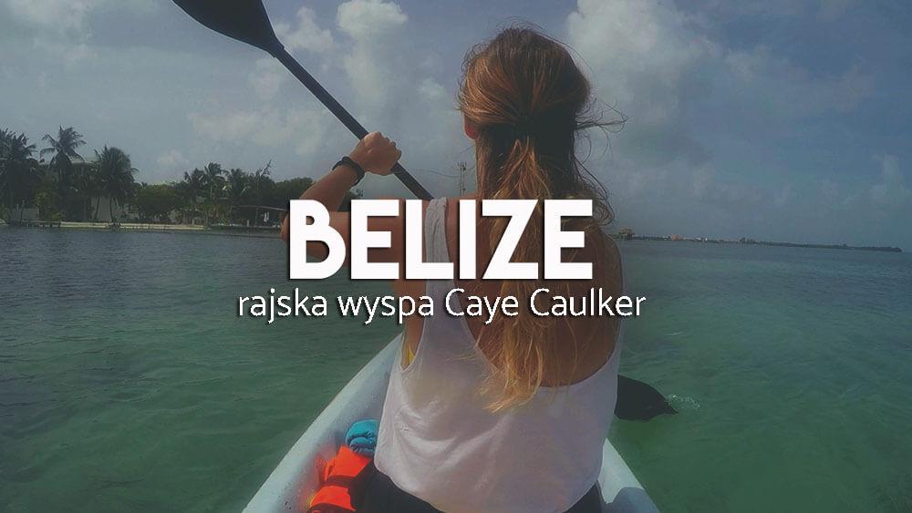Atrakcje wyspy Caye Caulker w Belize
