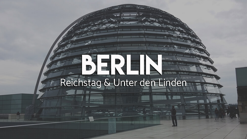 Atrakcje Berlina - Reichstag i Unter den Linden