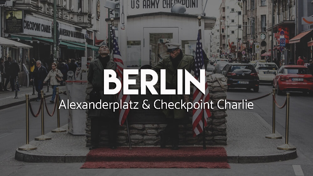 Atrakcje Berlina Od Alexanderplatz do Checkpoint Charlie