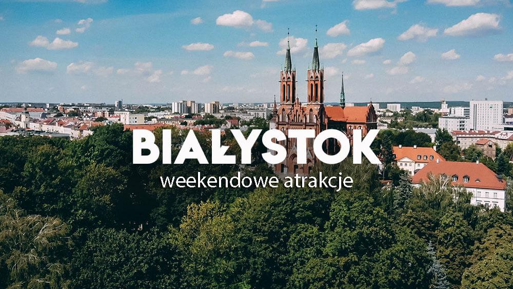 Białystok na weekend