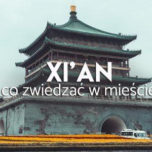 Xian - atrakcje , co zwiedzać