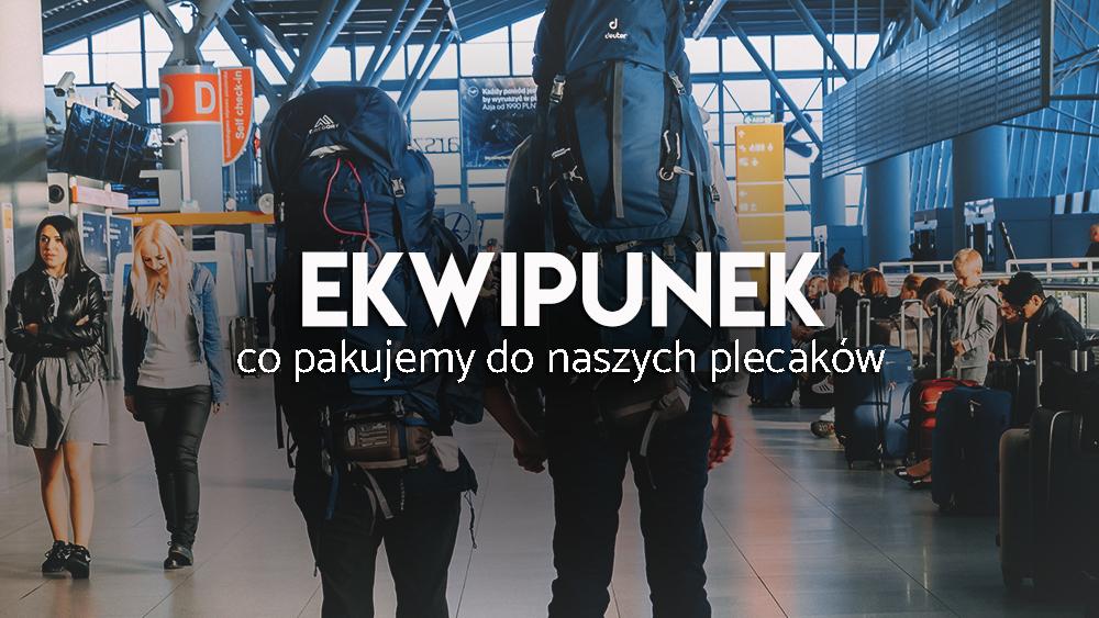 jak spakować plecak na długą podróż
