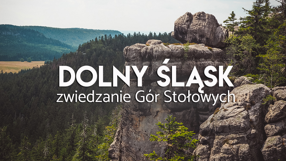Góry Stołowe atrakcja Dolnego Śląska