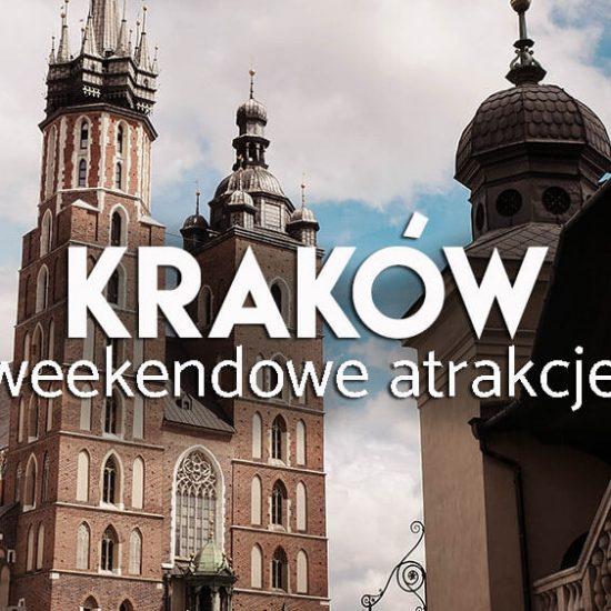 Kraków na weekend - atrakcje