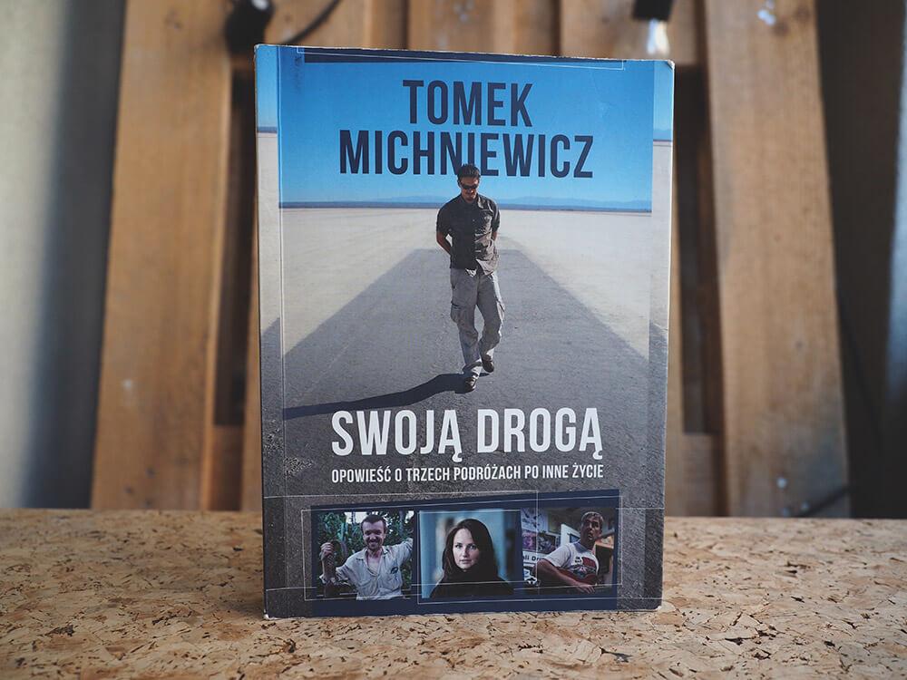 Książka podróżnika Michniewicza Swoją drogą - opowieści o trzech podróżach po inne życie