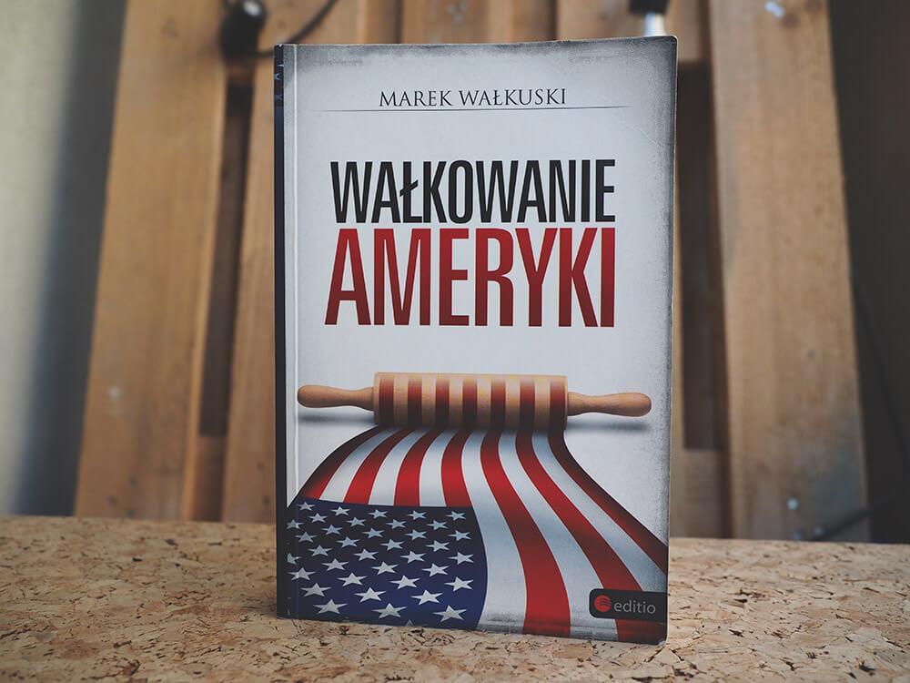 Książka o Stanach Zjednoczonych - Wałkowanie Ameryki