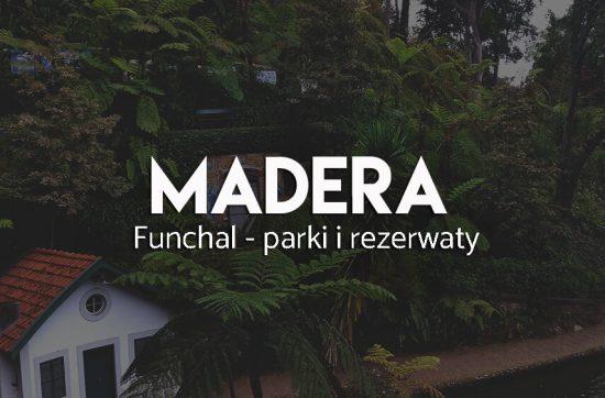 Parki i rezerwaty zwierząt na maderze