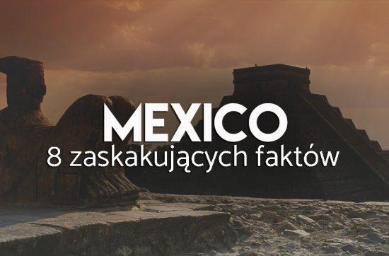 fakty na temat meksyku