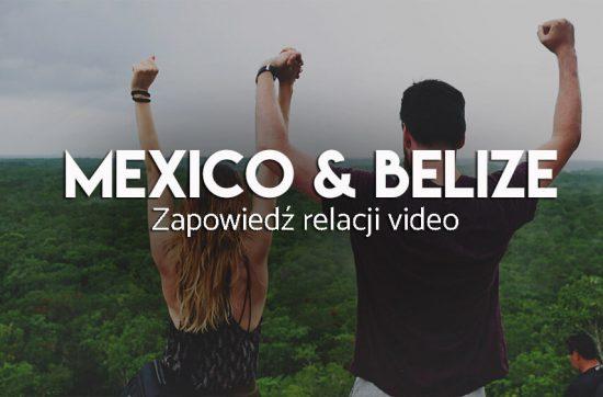 Meksyk i belize - relacja wideo