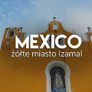 Izamal - żółte miasto w Meksyku
