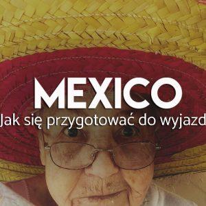 Jka zaplannować wyjazd do meksyku