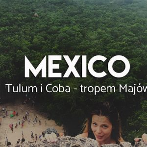 Tulum i Coba - miasta Majów