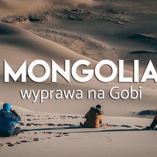 Mongolia wycieczka na gobi