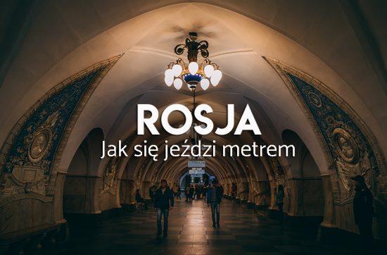 metro w Rosji - przydatne info