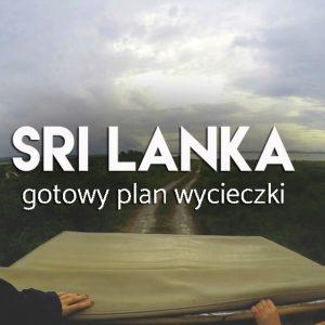 Sri Lanka - gotowy plan wycieczki
