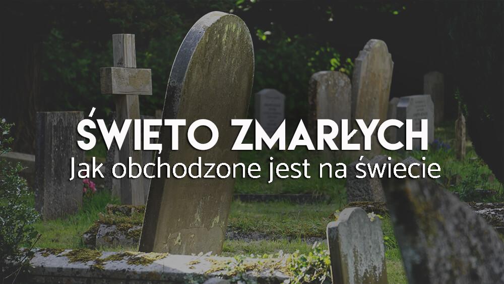 Święto zmarłych tradycje na świecie