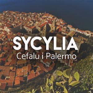 Atrakcje Sycylijskich miast Cefalu i Palermo