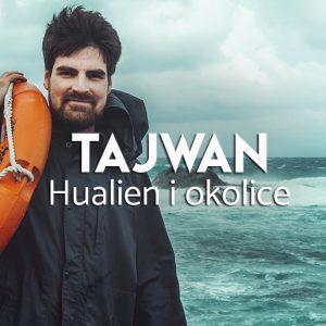 hualien i okolice - atrakcje Tajwanu