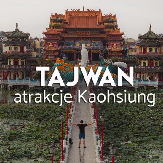 atrakcje Kaohsiung - Tajwan