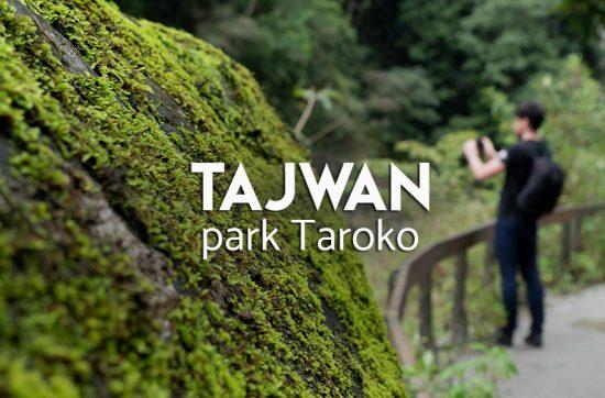 co zwiedzac w Tajwanie - Taroko