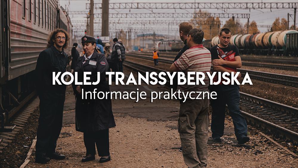Podróż koleją Transsyberyjską - informacje praktyczne