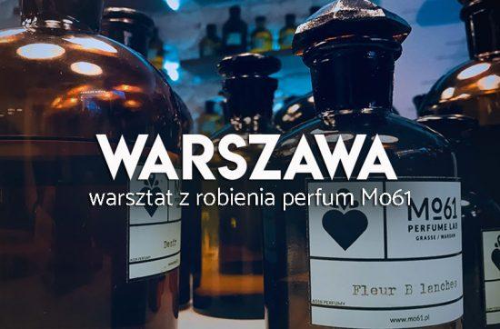 Mo61 - warsztaty z robienia własnych perfum w Warszawie