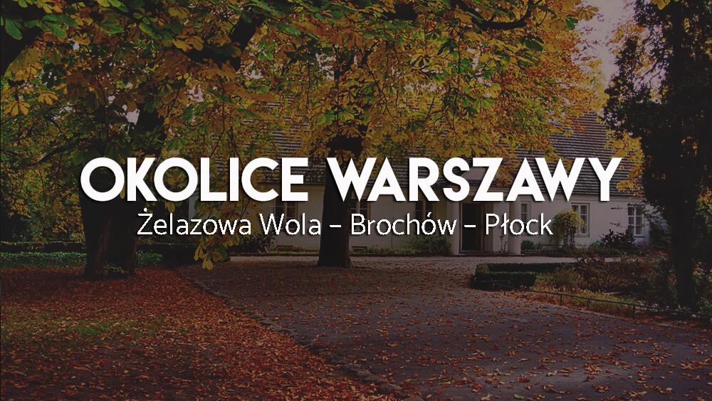 Okolice Warszawy - wycieczka na weekend