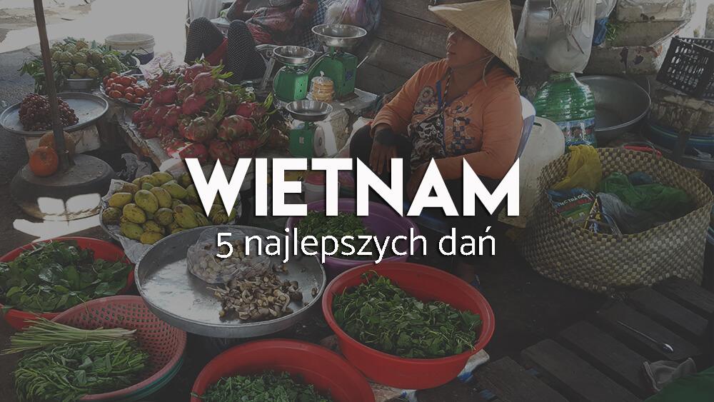 Top 5 Wietnamskich Dań Wywczas