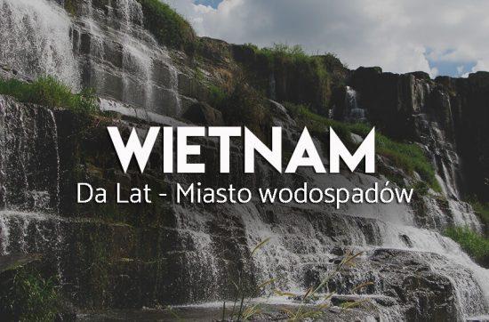 da-lat-zwiedzanie-wodospady-wietnam
