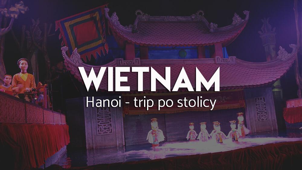 hanoi-zwiedzanie