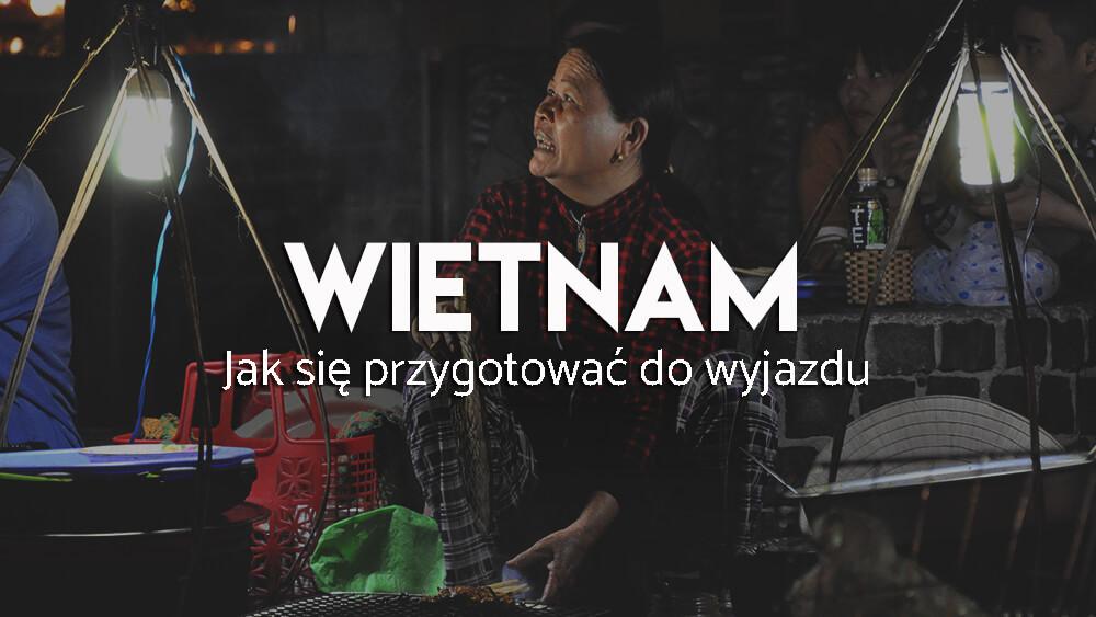 wietnam-przygotowanie-wycieczka